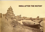 Shapero India after the Mutiny. Travel photography 1857-1900