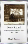 John Saché. A Photographer in British India 1864-1882