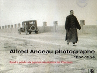 ALFRED ANCEAU, PHOTOGRAPHE 1857-1954
