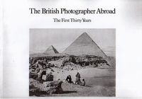 The British Photographer Abroad. The First Thirty Years