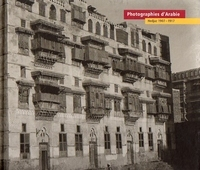 Photographies d'Arabie, Hedjaz 1907-1917