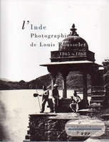 L'Inde Photographies de Louis Rousselet 1865-1868