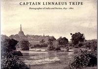 CAPTAIN LINNAEUS TRIPE Photographer of India & Burma1852/60