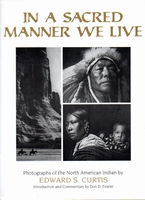 In a sacred manner we live(E.S. Curtis photograps]