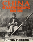 China in Old Photographs 1860-1910