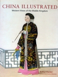 China Illustrated. Western views of the Middle Kingdom