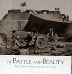 Of Battle and Beauty. Felice Beato's Photographs of China