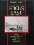 Focus East  Early Photography in the Near East 1839-1885