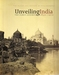 Unveiling India The early lensmen 1850-1910